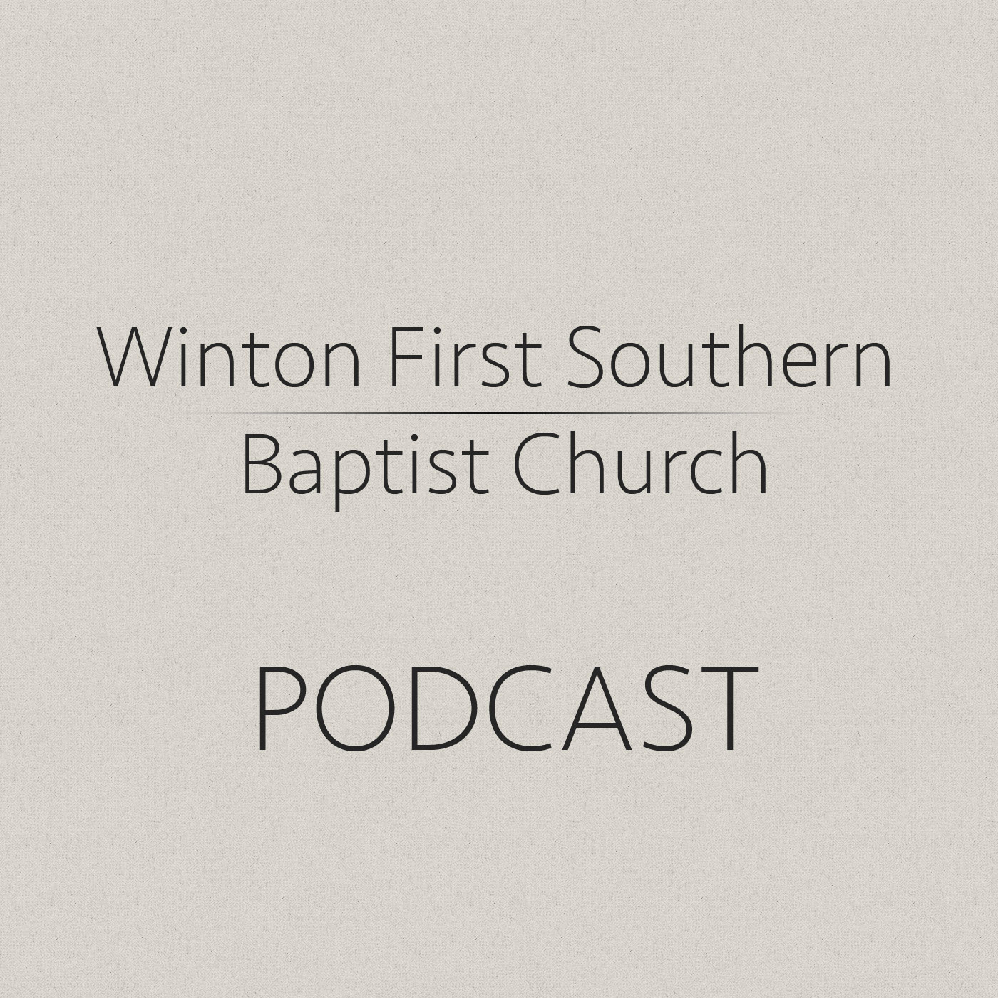 Winton First Southern Baptist Church Sermons